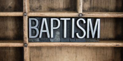 What you need to understand about Baptism