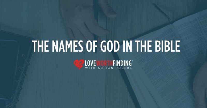 The Names Of God Found In The Bible Love Worth Finding Ministries