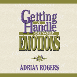 Getting a Handle on Your Emotions Series