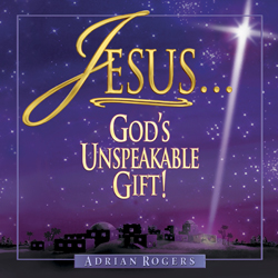 Jesus...God's Unspeakable Gift Series
