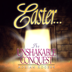 Easter...The Unshakable Conquest Series
