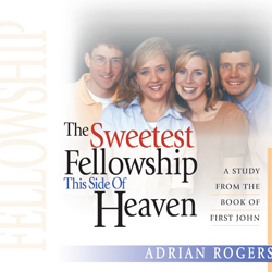 The Sweetest Fellowship this Side of Heaven Series