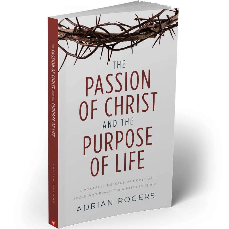 The Passion of Christ and the Purpose of Life Book (B114)