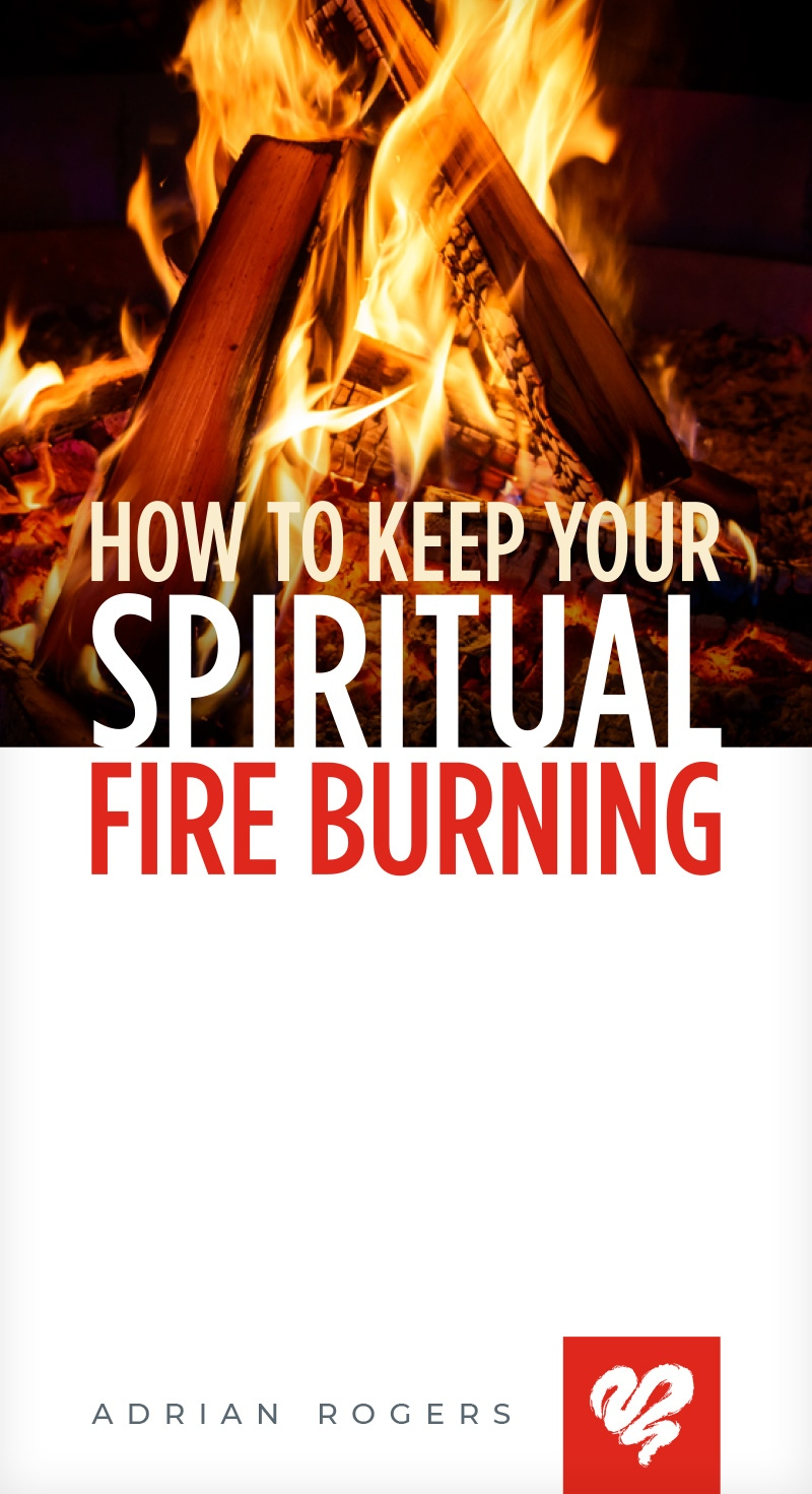 How to Keep Your Spiritual Fire Burning