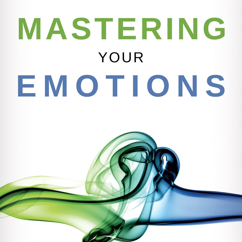 Mastering Your Emotions (Book)